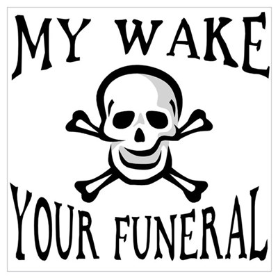 My Wake, Your Funeral Poster