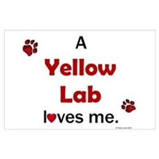 Yellow Lab Loves Me Poster