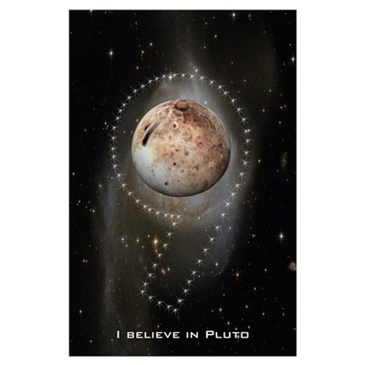 I believe in Pluto Poster