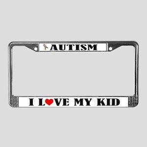 Autism I Love My Kid License Plate Frame