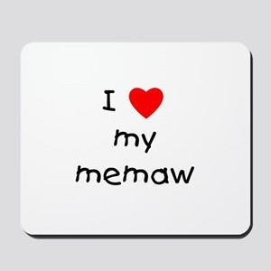 I love my memaw Mousepad