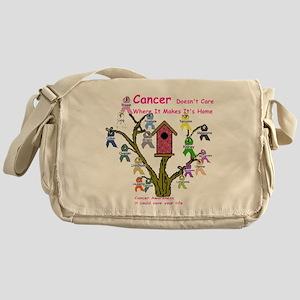 Cancer dosnt care where it gr Messenger Bag
