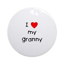 I love my granny Ornament (Round)