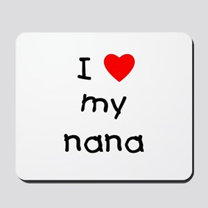 I love my nana Mousepad