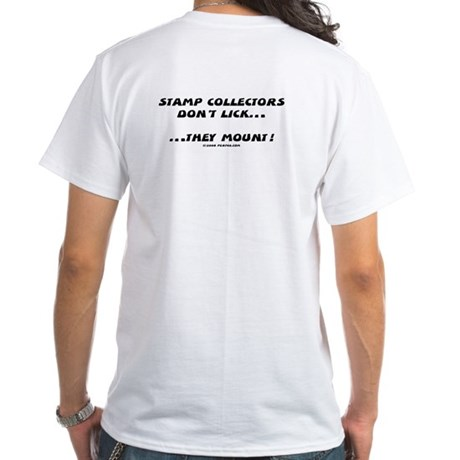 Stamp collectors don't lick white t-shirt