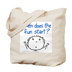when does the fun start? Tote Bag