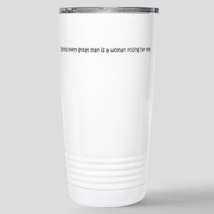 Behind Every Great Man Stainless Steel Travel Mug
