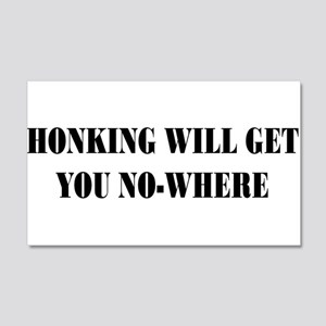 Honking Will Get You No-Where 22x14 Wall Peel