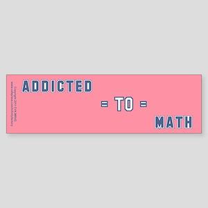 Addicted to Math Sticker (Bumper)