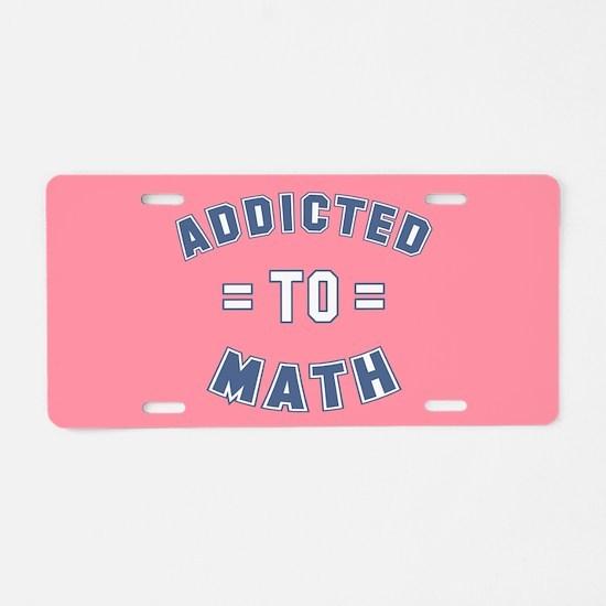 Addicted to Math Aluminum License Plate