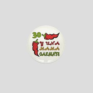 30th One Hot Mama Mini Button