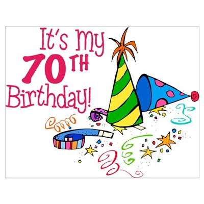 Its My 70th Birthday Party Hats Poster