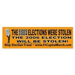 THE 2006 ELECTION WILL BE STOLEN! Bumper Sticker