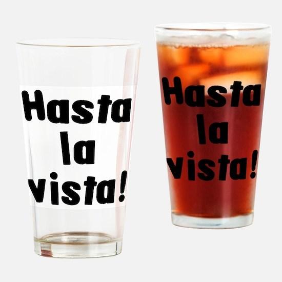 hasta la vista! Drinking Glass