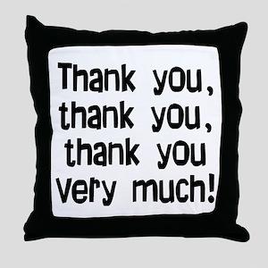 thank you thank you Throw Pillow