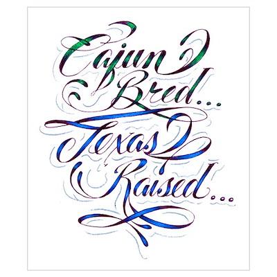 Cajun Bred Texas Raised Poster