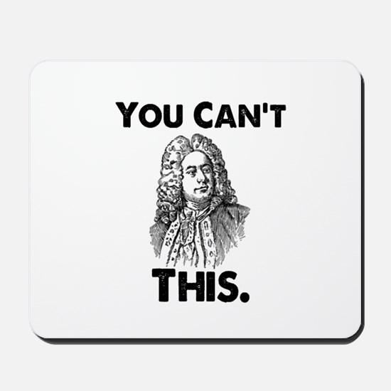 You Can't Handel This Mousepad