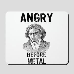 Beethoven: Angry Before Metal Mousepad