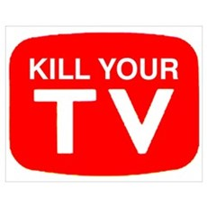 Kill Your Tv Poster