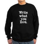 Write What You Love Sweatshirt (dark)