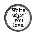 Write What You Love Wall Clock