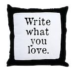 Write What You Love Throw Pillow