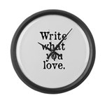 Write What You Love Large Wall Clock