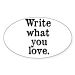 Write What You Love Sticker (Oval 10 pk)