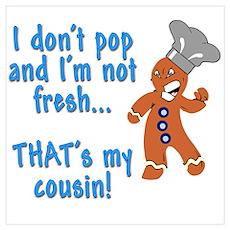 I don't pop funny gingerbreadman Poster