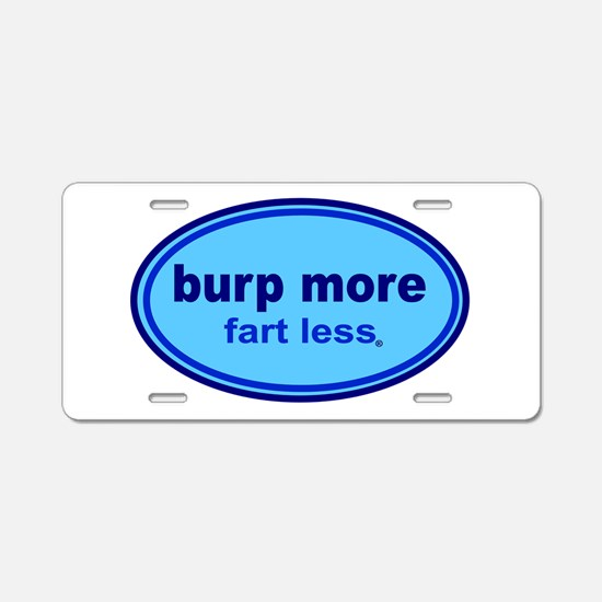 Burp More, Fart Less Aluminum License Plate