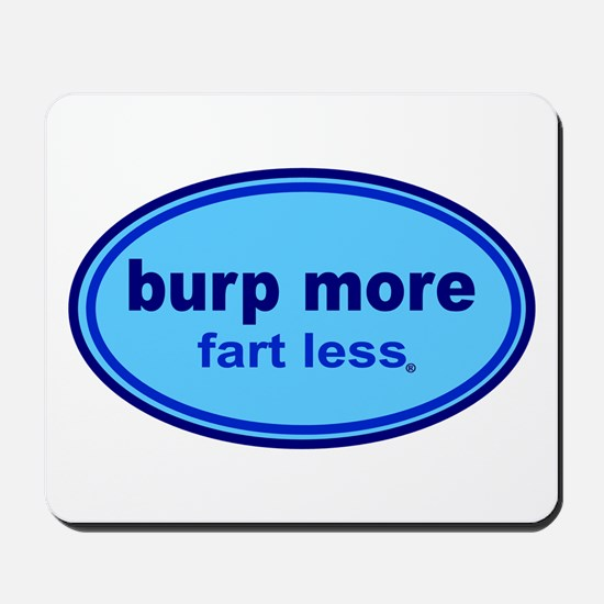 Burp More, Fart Less Mousepad