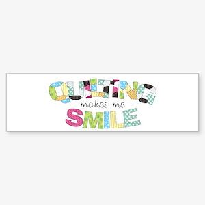 Quilting Makes Me SMILE! Sticker (Bumper)