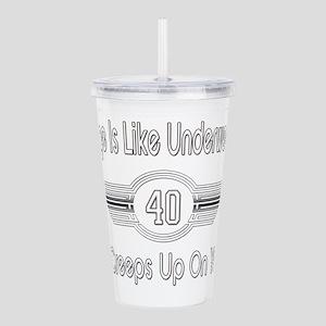Funny 40th Birthday Acrylic Double-wall Tumbler