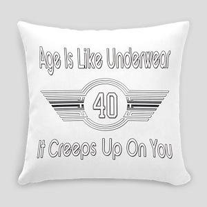 Funny 40th Birthday Everyday Pillow