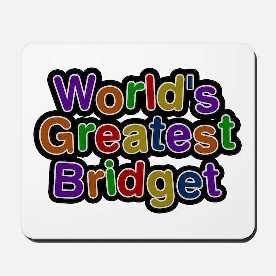 World's Greatest Bridget Mousepad