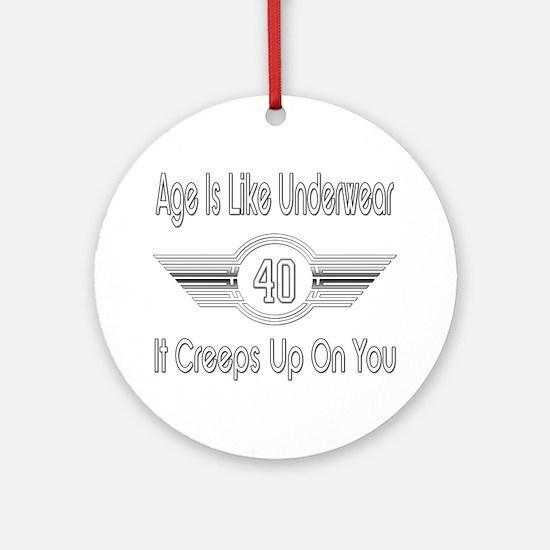 Funny 40th Birthday Round Ornament