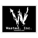 Wasted, Inc. Logo Small Poster