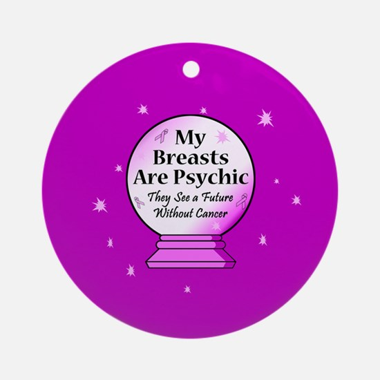 My Breasts Are Psychic Ornament (Round)