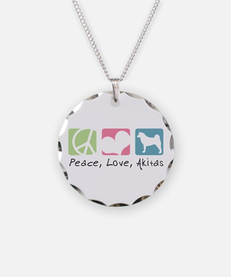 Peace, Love, Akitas Necklace
