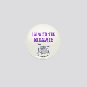 I'M WITH THE DRUMMER Mini Button