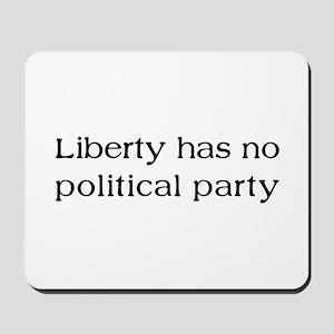 Liberty has no Political Part Mousepad