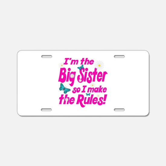 Big sister makes the rules Aluminum License Plate