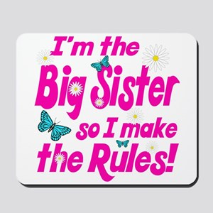 Big sister makes the rules Mousepad