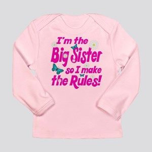 Big sister makes the rules Long Sleeve Infant T-Sh