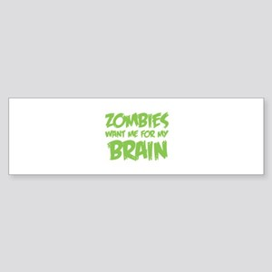 Zombies want me for my brain Sticker (Bumper)
