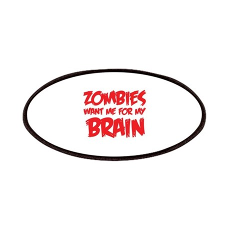 Zombies want me for my brain Patches