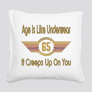 Funny 65th Birthday Square Canvas Pillow