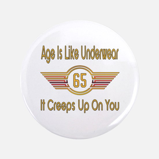 Funny 65th Birthday Button