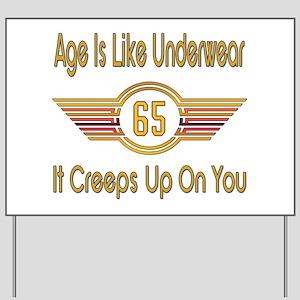Funny 65th Birthday Yard Sign