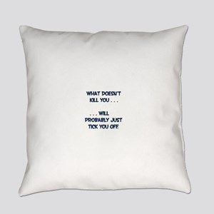 What doesn't kill you will probabl Everyday Pillow